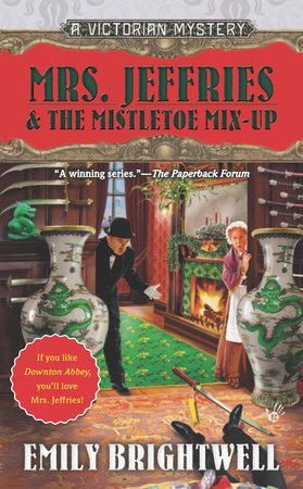 Mrs. Jeffries & the Mistletoe Mix-Up by Emily Brightwell
