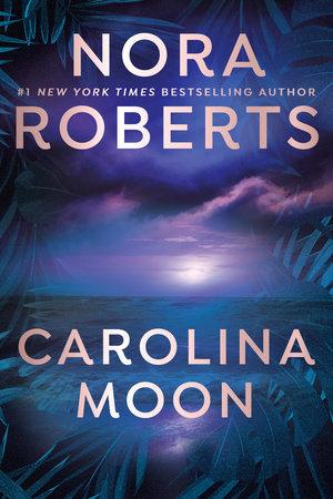 Carolina Moon by Nora Roberts