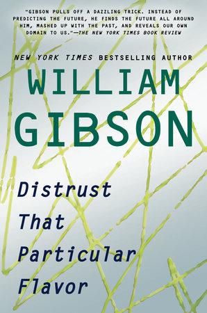 Distrust That Particular Flavor by William Gibson