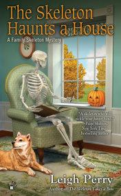 The Skeleton Haunts a House