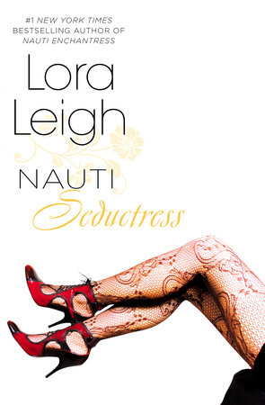 Nauti Seductress by Lora Leigh