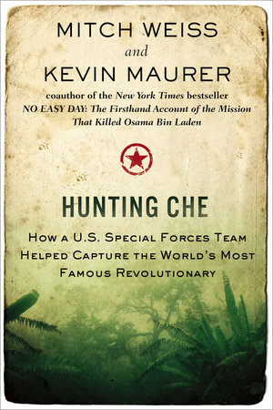 Hunting Che by Mitch Weiss and Kevin Maurer