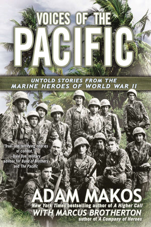 Voices of the Pacific by Adam Makos and Marcus Brotherton