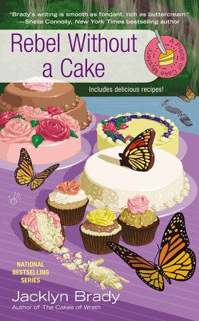 Rebel Without a Cake by Jacklyn Brady