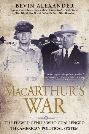 Macarthur's War by Bevin Alexander