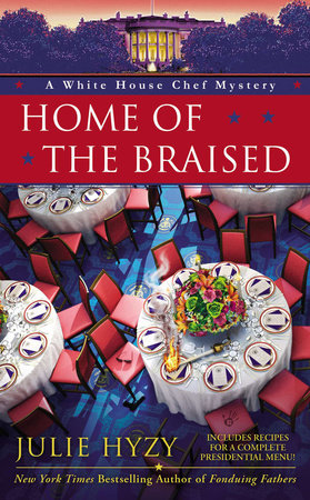 Home of the Braised by Julie Hyzy