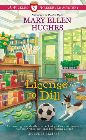 License to Dill by Mary Ellen Hughes