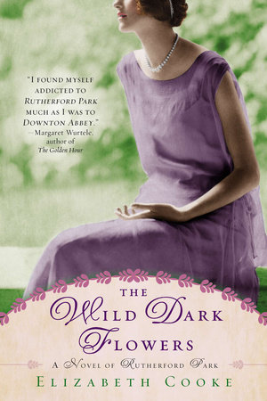 The Wild Dark Flowers by Elizabeth Cooke