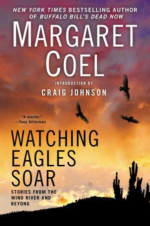 Watching Eagles Soar by Margaret Coel