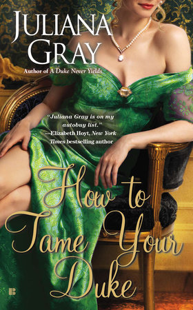 How to Tame Your Duke by Juliana Gray