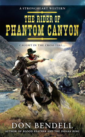 The Rider of Phantom Canyon by Don Bendell