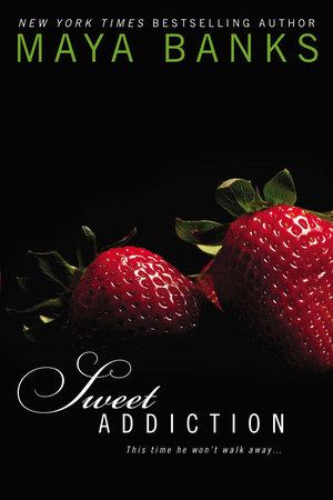 Sweet Addiction by Maya Banks