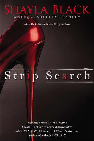 Strip Search by Shayla Black and Shelley Bradley