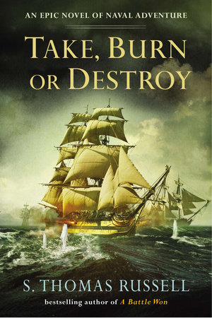 Take, Burn or Destroy by S. Thomas Russell