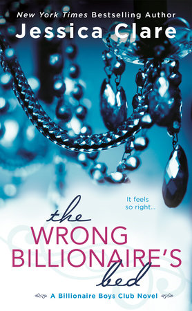 The Wrong Billionaire's Bed by Jessica Clare