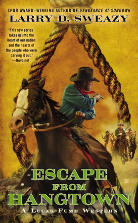 Escape from Hangtown by Larry D. Sweazy