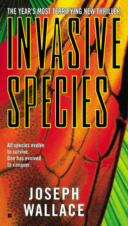 Invasive Species by Joseph Wallace