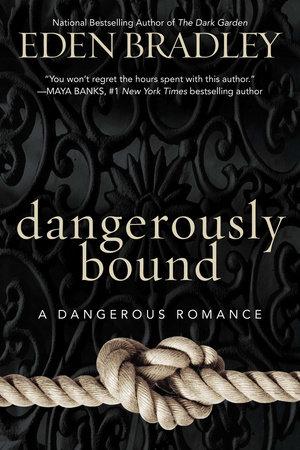 Dangerously Bound by Eden Bradley