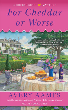 For Cheddar or Worse by Avery Aames