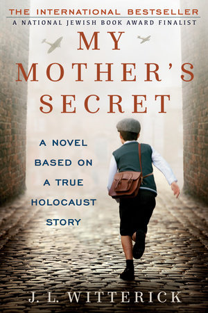 My Mother's Secret by J.L. Witterick