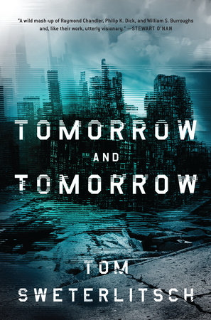Tomorrow and Tomorrow by Tom Sweterlitsch