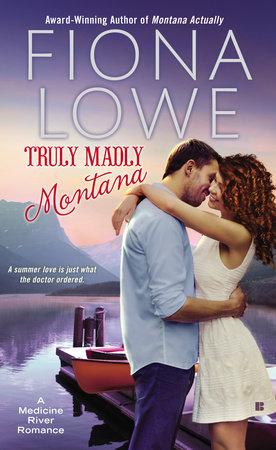 Truly Madly Montana by Fiona Lowe