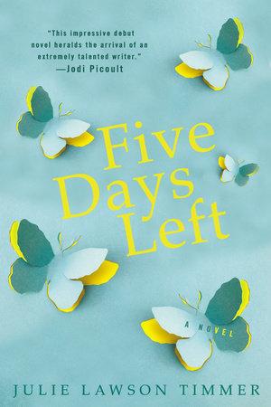 Five Days Left by Julie Lawson Timmer