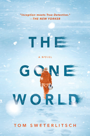 the gone world by tom sweterlitsch penguinrandomhouse com books