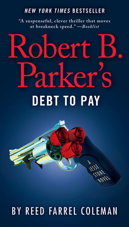 Robert B. Parker's Debt to Pay by Reed Farrel Coleman