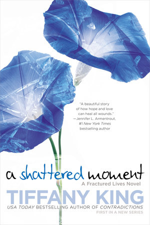 A Shattered Moment by Tiffany King