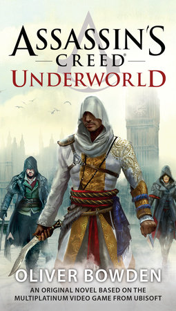 Assassin's Creed: Underworld by Oliver Bowden