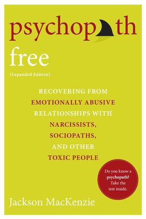 Psychopath Free (Expanded Edition) by Jackson MacKenzie