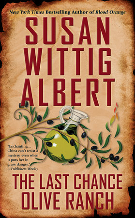 The Last Chance Olive Ranch by Susan Wittig Albert