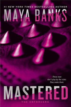 Mastered by Maya Banks