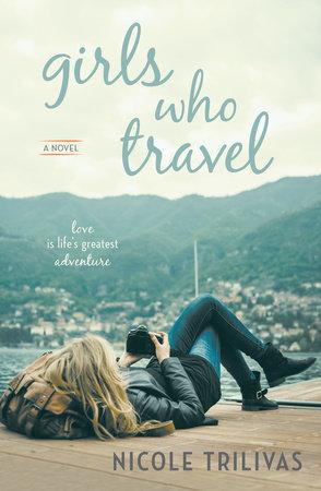 Girls Who Travel by Nicole Trilivas