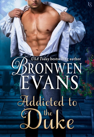 Addicted to the Duke by Bronwen Evans