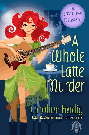 A Whole Latte Murder by Caroline Fardig