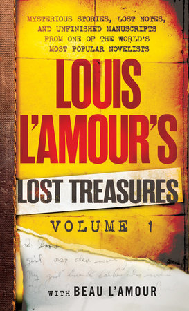 Louis L'Amour's Lost Treasures: Volume 1 by Louis L'Amour and Beau L'Amour