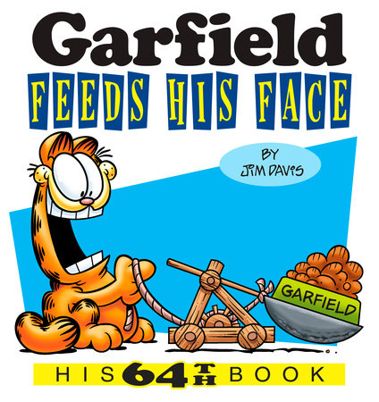 Garfield Feeds His Face by Jim Davis