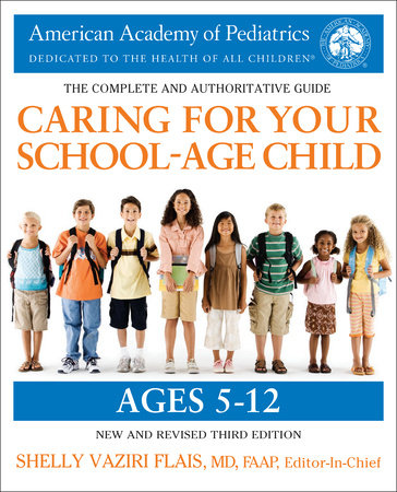 Caring for Your School-Age Child, 3rd Edition by American Academy Of
