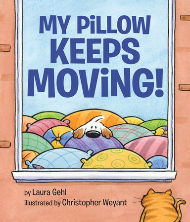 My Pillow Keeps Moving by Laura Gehl