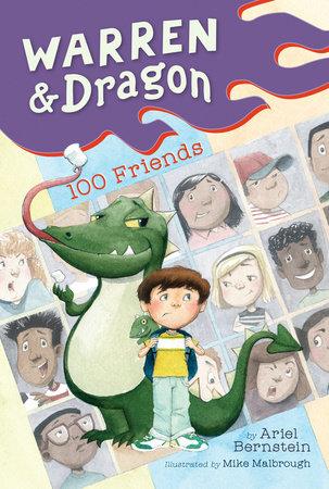 Warren & Dragon 100 Friends by Ariel Bernstein; Illustrated by Mike Malbrough