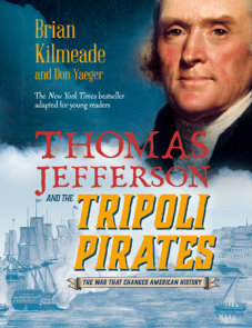 Thomas Jefferson and the Tripoli Pirates (Young Readers Adaptation)