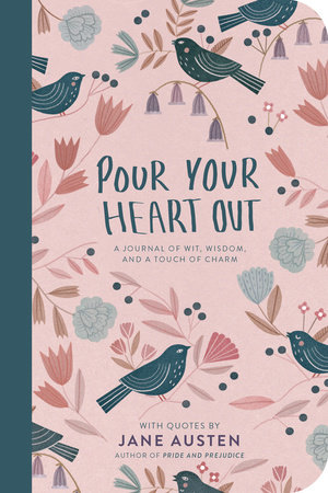 Pour Your Heart Out (Jane Austen) by Jane Austen