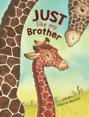 Just Like My Brother by Gianna Marino