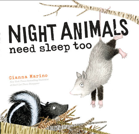 Night Animals Need Sleep Too by Gianna Marino