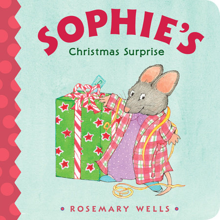Sophie's Christmas Surprise by Rosemary Wells