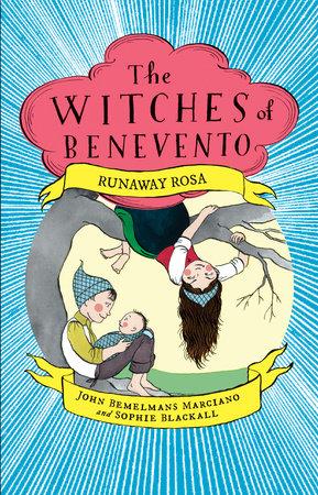 Runaway Rosa by John Bemelmans Marciano