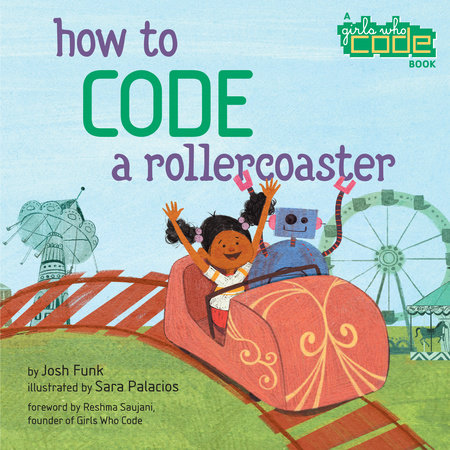 How to Code a Rollercoaster by Josh Funk