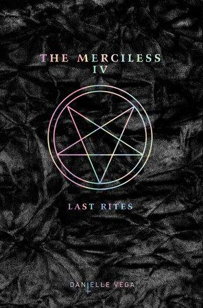 The Merciless IV: Last Rites by Danielle Vega